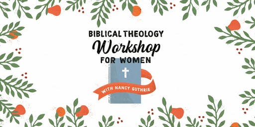 Biblical Theology Workshop for Women :: Houston, TX [SATURDAY]