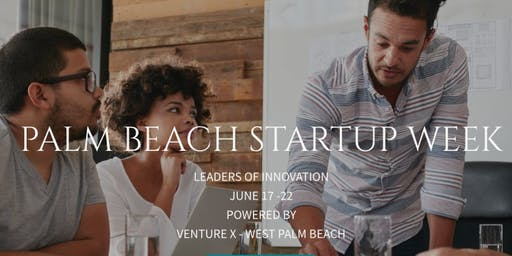 Palm Beach Startup Week #WPB19 Powered by Venture X