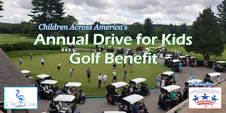 Children Across America's Annual Drive for Kids Golf Benefit tickets