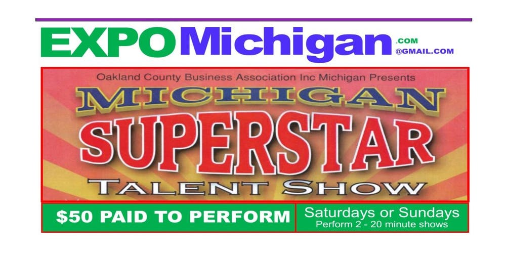 Michigan SUPERSTAR Talent Show, $50 Paid to Perform, live at