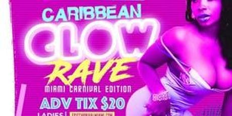 CARIBBEAN GLOW RAVE - MIAMI CARNIVAL 2019 EDITION  tickets