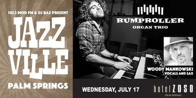 Rumproller Organ **** Returns to Jazzville Palm Springs