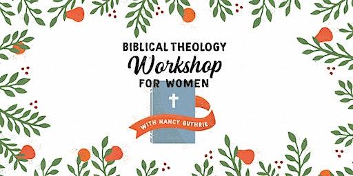 Biblical Theology Workshop for Women :: San Francisco, CA