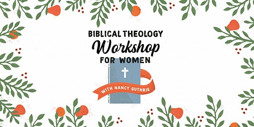 Biblical Theology Workshop for Women :: Jackson, MS