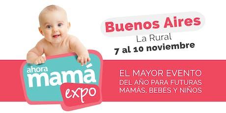 Ahora Mamá Expo | Buenos Aires 2019 | 7 al 10 de noviembre entradas