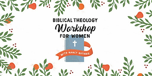 Biblical Theology Workshop for Women :: Chattanooga, TN