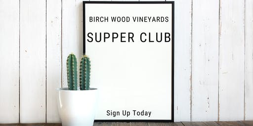 Supper Club @ Birch Wood 6.26.19