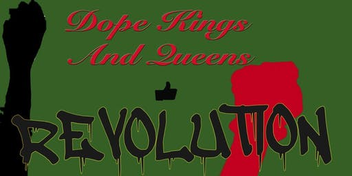 Dope Kings and Queens Like Revolution