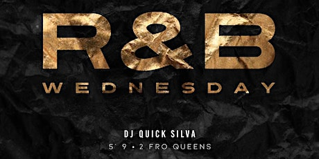 RnB WEDNESDAYS - HAPPY HOUR & NIGHT SOCIAL 6pm-2am WEEKLY tickets