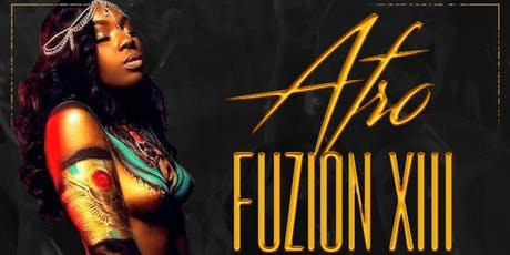 "AFRO FUZION XIII ""BET WEEKEND"" tickets"