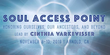 Soul Access Point: Honoring Ourselves, Our Ancestors, and Beyond tickets