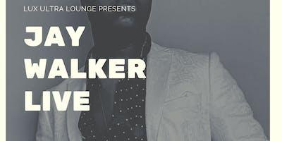 Lux Ultra Lounge Presents: Jay Walker Live