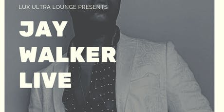 Lux Ultra Lounge Presents: Jay Walker Live tickets