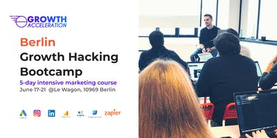 Growth Hacking Bootcamp Berlin - 5 day intensive g