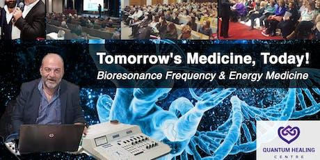 Tomorrow's Medicine, Today! Frequency & Energy Medicine tickets