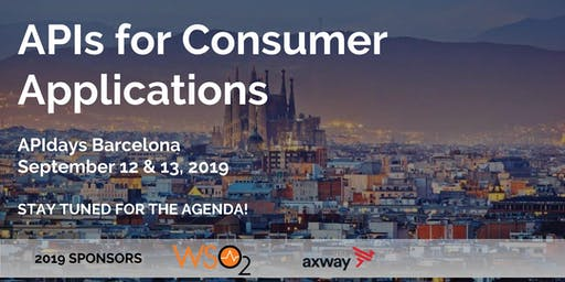 APIdays Barcelona: APIs for Consumer Applications
