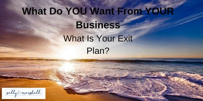 What do YOU Really Want from YOUR Business?