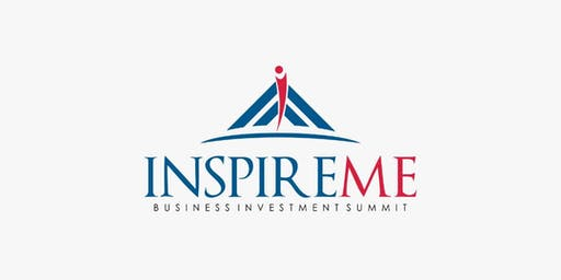INSPIRE ME BUSINESS INVESTMENT/EXHIBITION SUMMIT