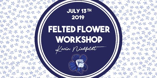 Felted Flowers with Karin Niedfeldt