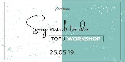 Soy much to do! - Tofu workshop (vegan)