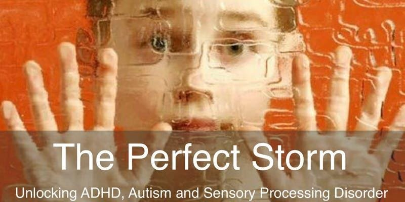 ADHD, Autism and Sensory Processing Workshop for Parents - 2nd Event Added - May 2019