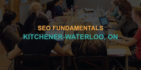 SEO Fundamentals: Kitchener-Waterloo workshop tickets