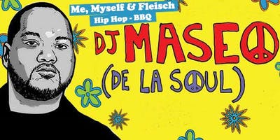 Me, Myself & Fleisch - Hip Hop BBQ - DJ Maseo (De la Soul)