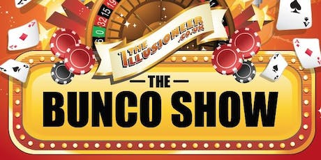 The Bunco Show - an unmissable event of street and casino games & illusion tickets