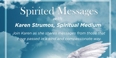 Spirited Messages with Karen Strumos, Spiritual Medium