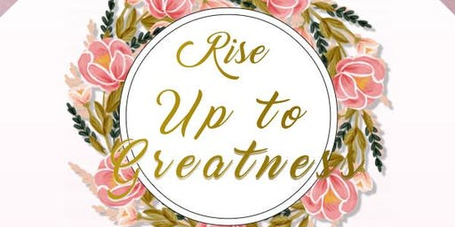 Rise Up To Greatness Women's Conference