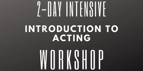 2-Day Intensive Intro to Acting Workshop: June 2019 tickets