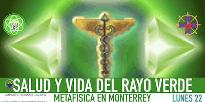 SALUD Y VIDA DEL RAYO VERDE- Metafísica en Monterrey