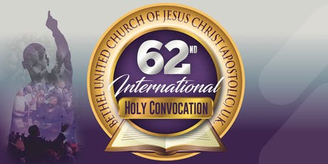 Bethel United Church 62nd International Holy Convocation 2019 (BUCJCUK) tickets