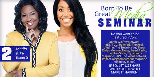 Born To Be Great Media Seminar
