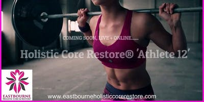 Athlete 12 Eastbourne Holistic Core Restore ®  7pm - 8pm