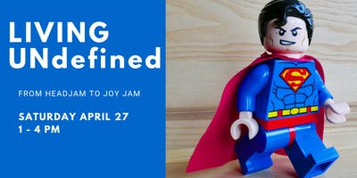 LIVING UNDEFINED - from Head Jam to Joy Jam