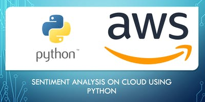 [ Free Webinar] Sentiment Analysis on Amazon (AWS) Cloud with Python-Montreal, Quebec