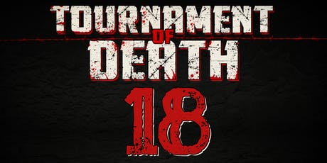 Tournament of Death 18 tickets