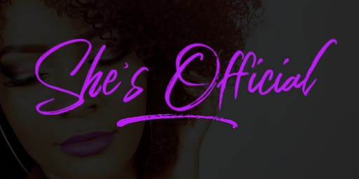 Kingdom Worthy Events Presents: She's Official
