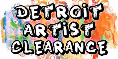 4th Annual Detroit Artist Clearance Sales Event - Free Admission - June 09 2019