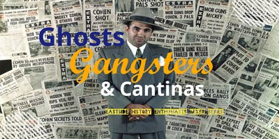 Ghosts, Gangsters and Cantinas
