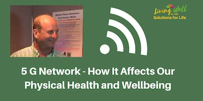 5 G Network: How It Affects Our physical Health and Wellbeing