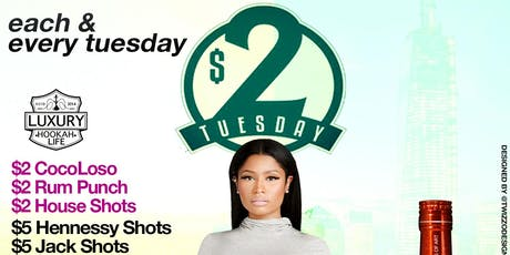 $2 TUESDAYS • $2 RUM PUNCH • $2 COCOLOSO • $5 HENNESSY SHOTS • $10 HOOKAH tickets