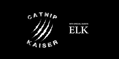 Catnip Kaiser ft Elk tickets