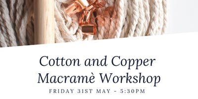 Cotton & Copper Macramè Workshop