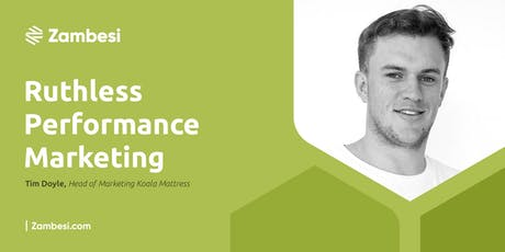 Ruthless Performance Marketing with Tim Doyle, Founder @ Eucalyptus.vc tickets