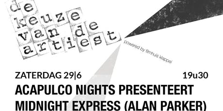 "Keuze van de Artiest, Acapulco Nights kiest ""Midnight Express"" billets"
