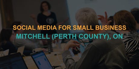 Social Media for Small Business: Mitchell / Perth County Workshop tickets