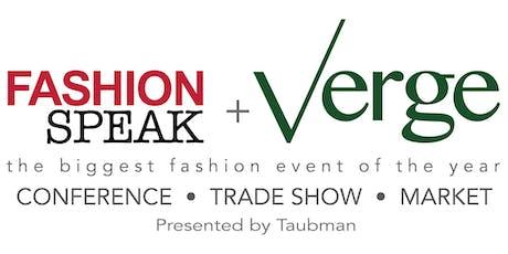 FashionSpeak + Verge 2019: Conference • Trade Show • Market tickets