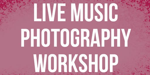 Live Music Photography Workshop